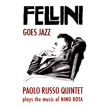 Fellini goes jazz - Paolo Russo quintet plays the music of Nino Rota